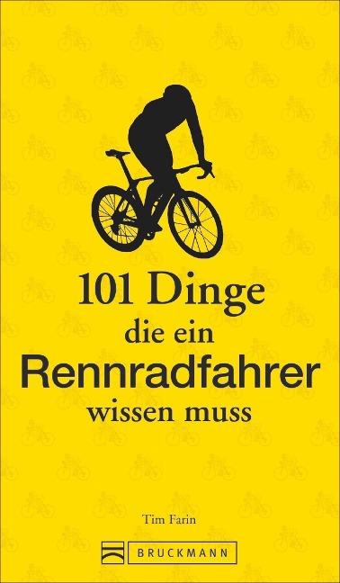 101 Dinge, die ein Rennradfahrer wissen muss - Tim Farin