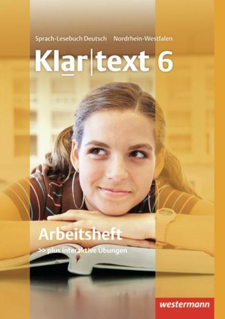 Klartext 6. Arbeitsheft mirt Lösungen. Realschulen. Nordrhein-Westfalen -