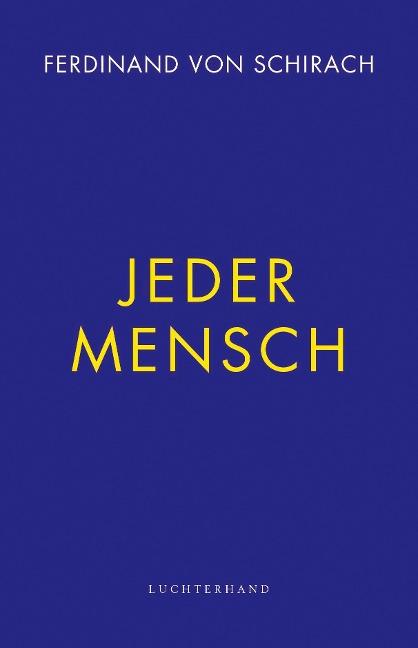 Jeder Mensch - Ferdinand von Schirach