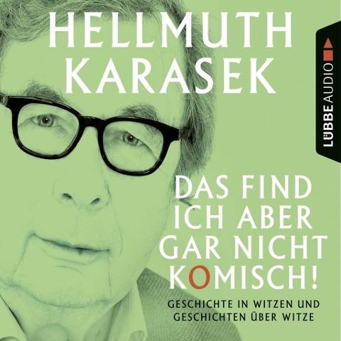 Das find ich aber gar nicht komisch! - Hellmuth Karasek