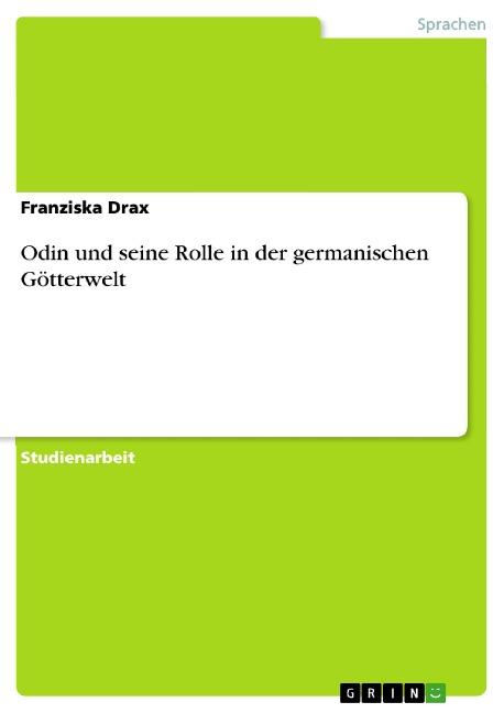 Odin und seine Rolle in der germanischen Götterwelt - Franziska Drax