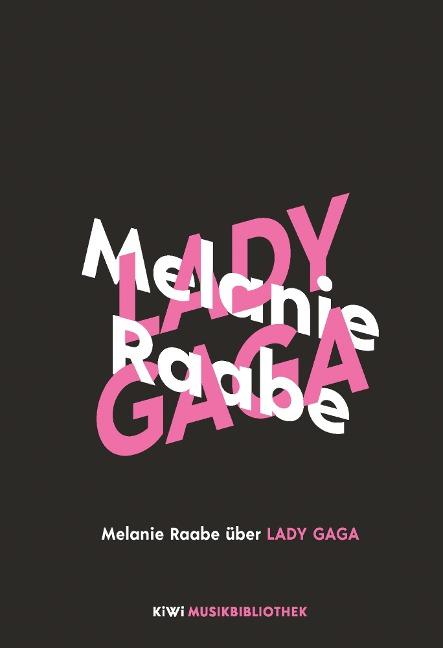 Melanie Raabe über Lady Gaga - Melanie Raabe