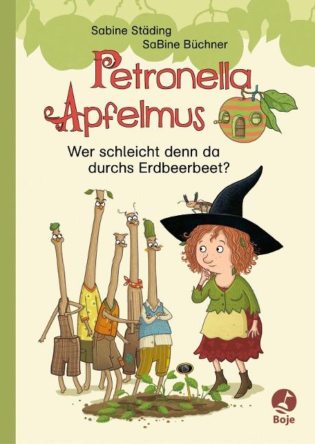 Petronella Apfelmus Erstleser 2. Wer schleicht denn da durchs Erdbeerbeet? - Sabine Städing
