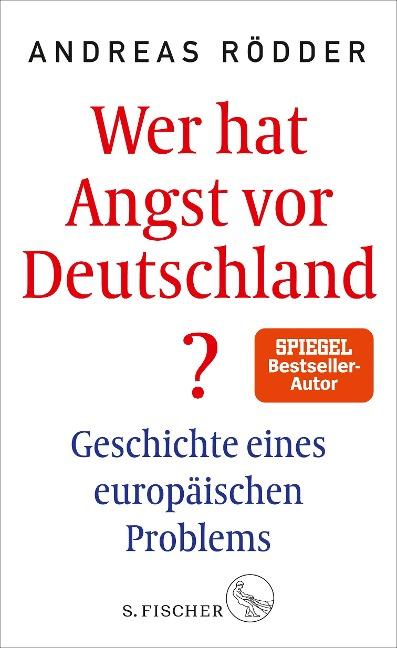 Wer hat Angst vor Deutschland? - Andreas Rödder