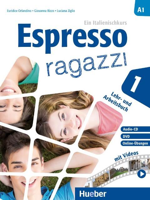 Espresso ragazzi 1. Lehr- und Arbeitsbuch mit DVD und Audio-CD - Schulbuchausgabe - Euridice Orlandino, Luciana Ziglio, Giovanna Rizzo