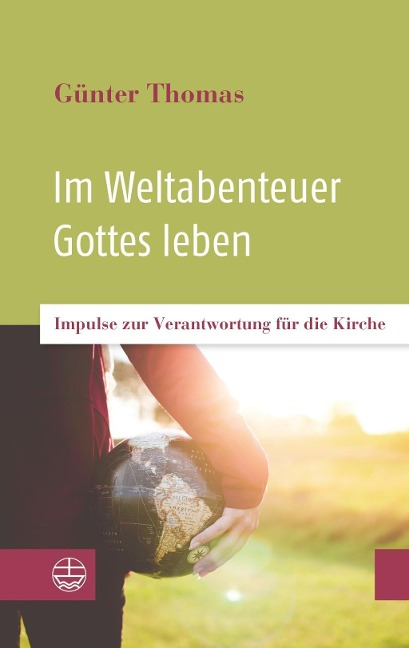 Im Weltabenteuer Gottes leben - Günter Thomas
