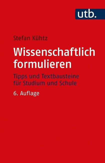 Wissenschaftlich formulieren - Stefan Kühtz