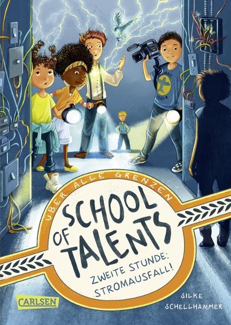 School of Talents 2: Zweite Stunde: Stromausfall! - Silke Schellhammer