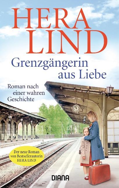 Grenzgängerin aus Liebe - Hera Lind