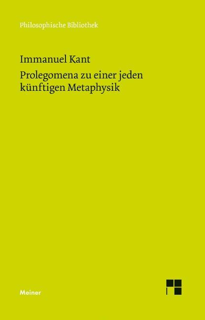Prolegomena zu einer jeden künftigen Metaphysik, die als Wissenschaft wird auftreten können - Immanuel Kant