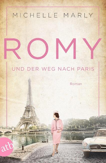 Romy und der Weg nach Paris - Michelle Marly
