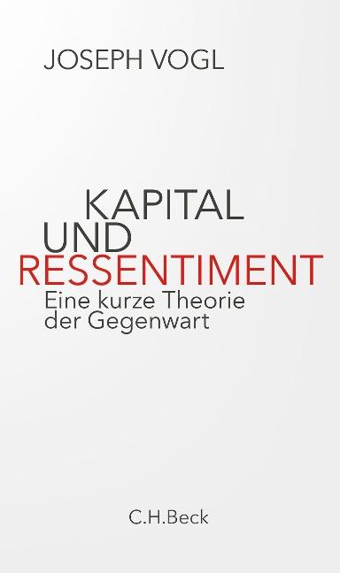 Kapital und Ressentiment - Joseph Vogl