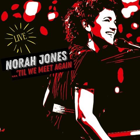 Norah Jones: Til We Meet Again (Live) - Norah Jones