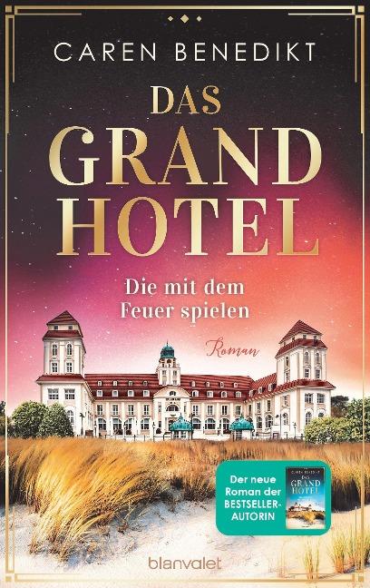 Das Grand Hotel - Die mit dem Feuer spielen - Caren Benedikt