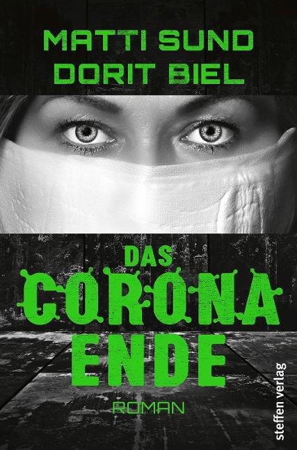 Das Corona-Ende - Matti Sund, Dorit Biel