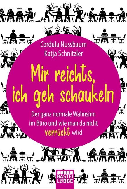 Mir reichts, ich geh schaukeln - Cordula Nussbaum, Katja Schnitzler