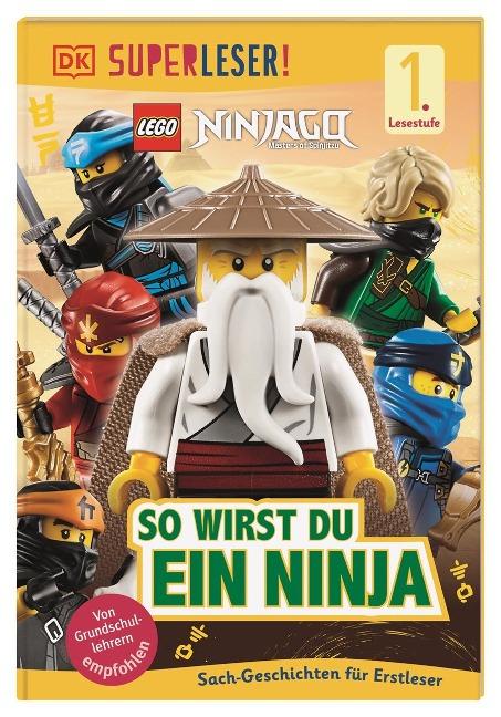 SUPERLESER! LEGO® NINJAGO® So wirst du ein Ninja - Rosie Peet