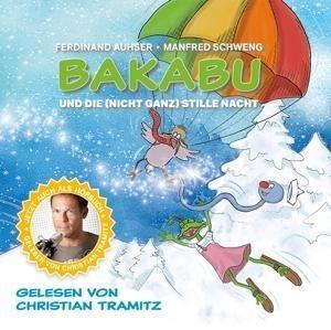 Bakabu und die (nicht ganz) Stille Nacht - Christian/Auhser Tramitz