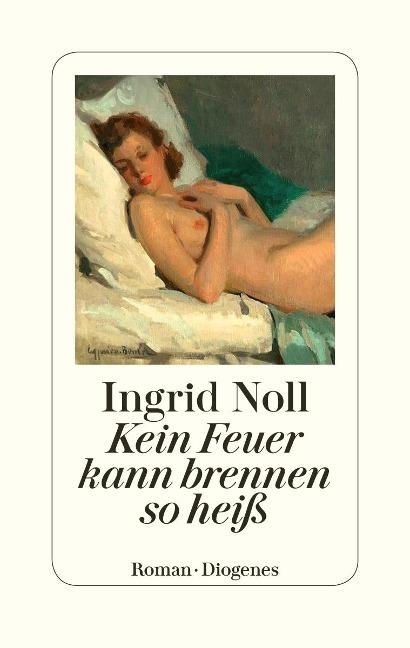 Kein Feuer kann brennen so heiß - Ingrid Noll