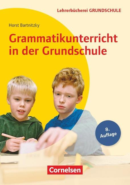 Grammatikunterricht in der Grundschule 1.-4. Schuljahr - Horst Bartnitzky