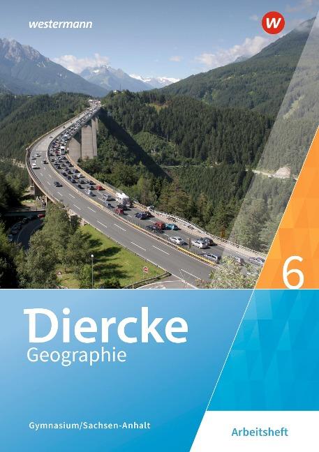 Diercke Geographie 6. Arbeitsheft. Gymnasien in Sachsen-Anhalt -