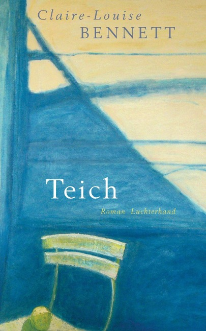 Teich - Claire-Louise Bennett