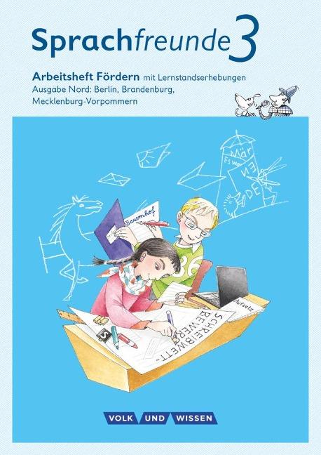 Sprachfreunde 3. Schuljahr. Arbeitsheft Fördern. Ausgabe Nord - Katrin Junghänel, Susanne Kelch, Andrea Knöfler