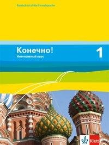 Konetschno! Band 1. Russisch als 3. Fremdsprache. Intensivnyj Kurs. Schülerbuch -