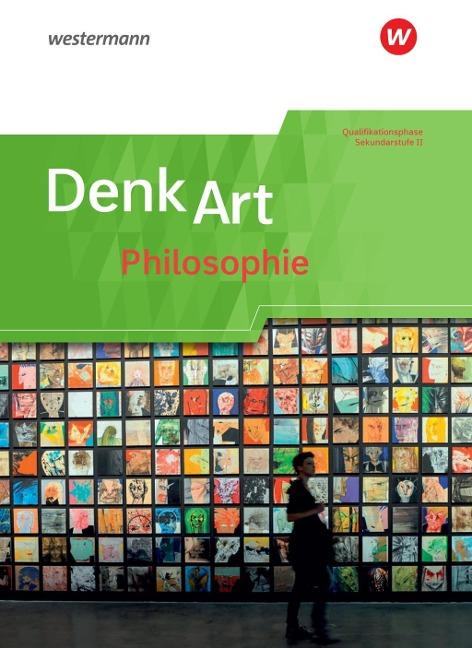 DenkArt Qualifikationsphase. Schülerband - Arbeitsbücher. Philosophie für die gymnasiale Oberstufe. Nordrhein-Westfalen u.a. -
