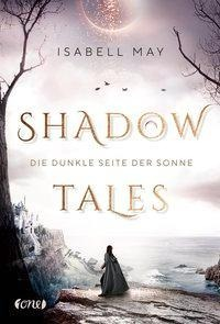 Shadow Tales - Die dunkle Seite der Sonne - Isabell May