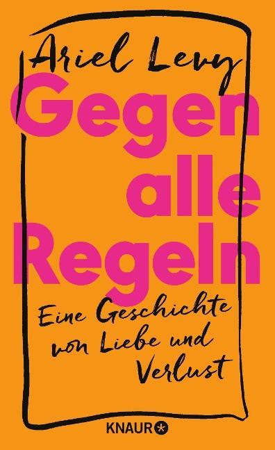 Gegen alle Regeln - Ariel Levy