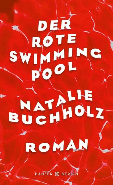 Der rote Swimmingpool - Natalie Buchholz