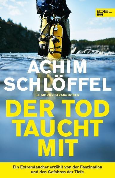 Der Tod taucht mit - Achim Schlöffel, Moritz Stranghöner