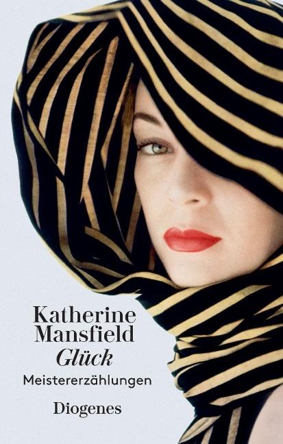 Glück und andere Meistererzählungen - Katherine Mansfield