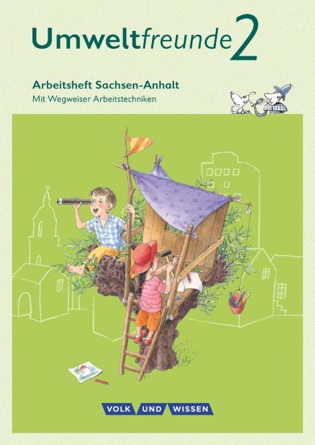 Umweltfreunde 2. Schuljahr. Arbeitsheft Sachsen-Anhalt - Ulrich Gard, Inge Koch, Bernd Willems