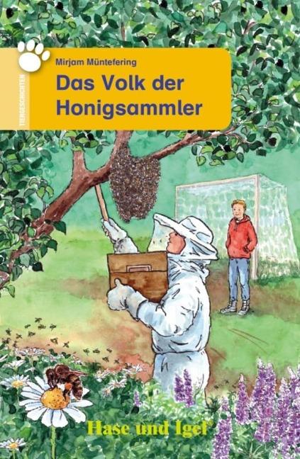 Das Volk der Honigsammler. Schulausgabe - Mirjam Müntefering