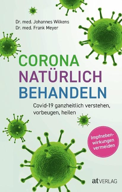 Corona natürlich behandeln - Johannes Wilkens, Frank Meyer