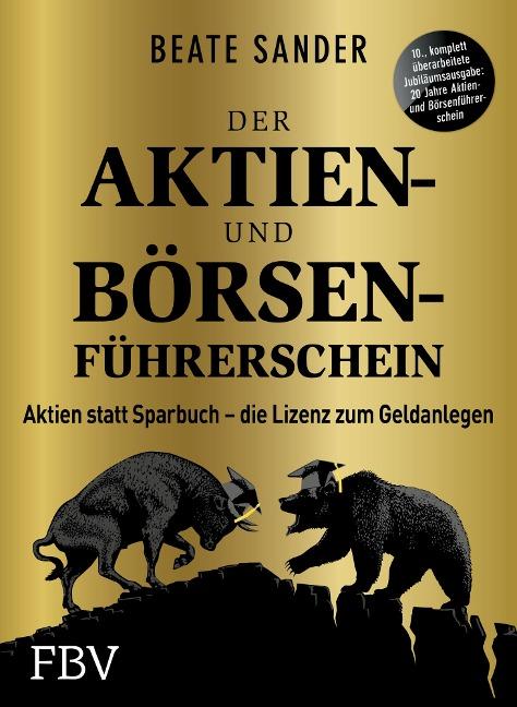 Der Aktien- und Börsenführerschein - Jubiläumsausgabe - Beate Sander