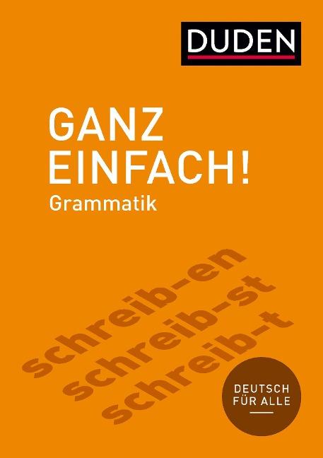 Ganz einfach! Deutsche Grammatik - Dudenredaktion