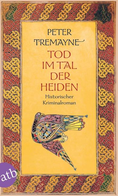 Tod im Tal der Heiden - Peter Tremayne