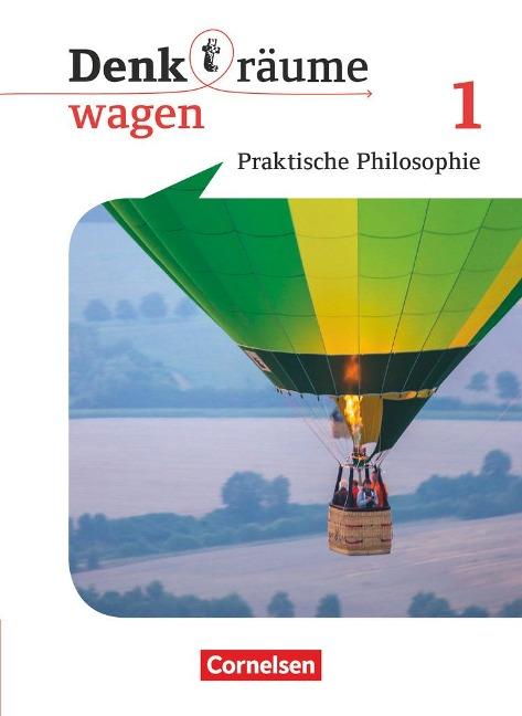 Denk(t)räume wagen. Band 1 - Nordrhein-Westfalen - Schülerbuch - Barbara Brüning, Frederick Brüning, Mark Dahlhoff, Martina Denda, Elisabeth Engel