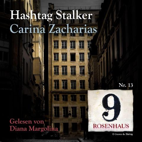 Hashtag Stalker - Rosenhaus 9 - Nr.13 - Carina Zacharias