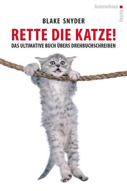Rette die Katze! Das ultimative Buch übers Drehbuchschreiben - Blake Snyder