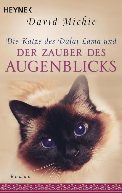 Die Katze des Dalai Lama und der Zauber des Augenblicks - David Michie