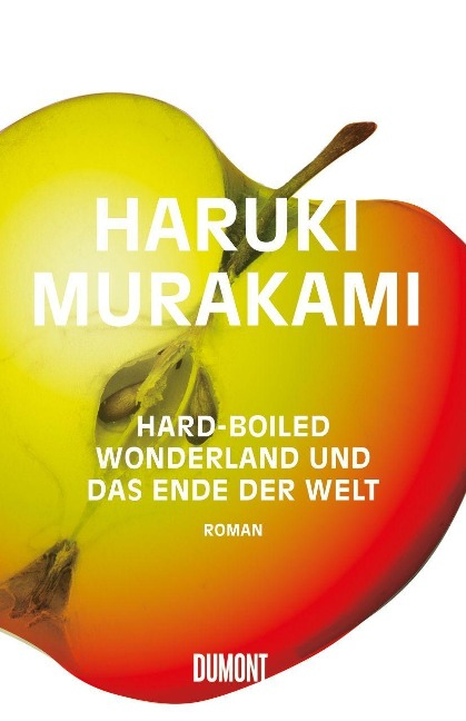 Hard boiled Wonderland und das Ende der Welt - Haruki Murakami