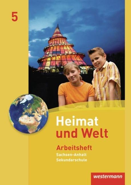 Heimat und Welt 5. Arbeitsheft. Sekundarschule. Sachsen-Anhalt -