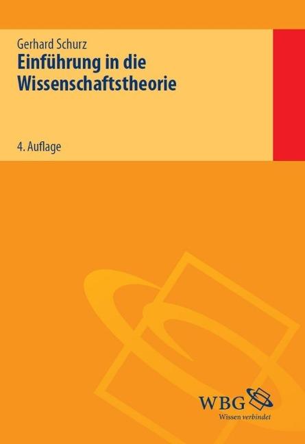 Einführung in die Wissenschaftstheorie - Gerhard Schurz