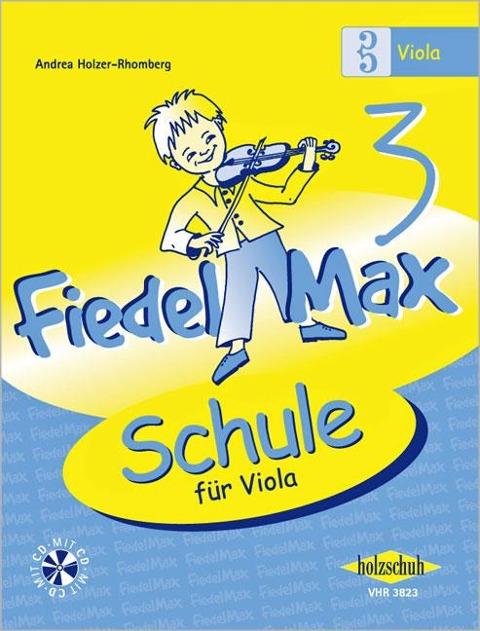 Fiedel-Max - Schule 3 für Viola - Andrea Holzer-Rhomberg