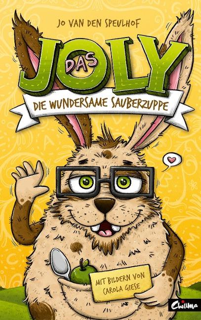 Das Joly - Die wundersame Sauberzuppe - Jo van den Speulhof