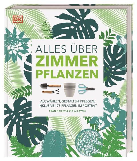 Alles über Zimmerpflanzen - Fran Bailey, Zia Allaway